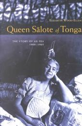 Queen S_lote of Tonga: The Story of an Era 1900-1965
