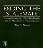 Ending the Stalemate: Moving Housing and Urban Development Into the Mainstream of America's Future