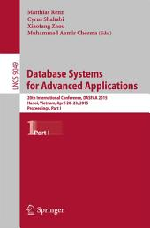 Database Systems for Advanced Applications: 20th International Conference, DASFAA 2015, Hanoi, Vietnam, April 20-23, 2015, Proceedings, Part 1