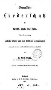 Evangelischer Liederschatz für Kirche, Schule und Haus, gesammelt. von A. Knapp