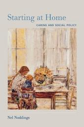 Starting at Home: Caring and Social Policy