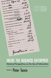 Inside the Business Enterprise: Historical Perspectives on the Use of Information