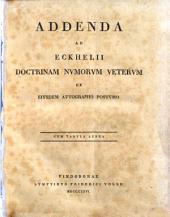 Addenda ad Eckhelii doctrinam numorum veterum ex eiusdem autographo postumo cum tabula aenea