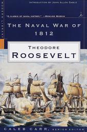 The Naval War of 1812: (A Modern Library E-Book)