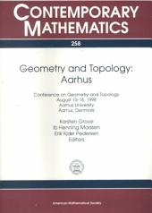 Geometry and Topology, Aarhus: Conference on Geometry and Topology, August 10-16, 1998, Aarhus University, Aarhus, Denmark