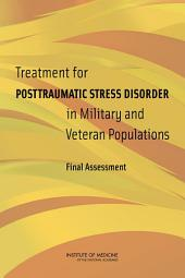 Treatment for Posttraumatic Stress Disorder in Military and Veteran Populations:: Final Assessment