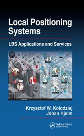 Local Positioning Systems: LBS Applications and Services