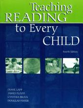 Teaching Reading to Every Child: Edition 4