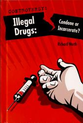 Illegal Drugs: Condone Or Incarcerate?