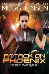 Attack on Phoenix: Forsaken Stars Saga, #1