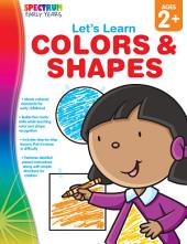 Let's Learn Colors & Shapes, Ages 1 - 5