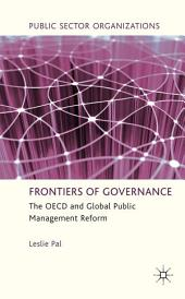 Frontiers of Governance: The OECD and Global Public Management Reform