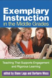Exemplary Instruction in the Middle Grades: Teaching That Supports Engagement and Rigorous Learning