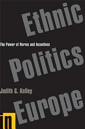 Ethnic Politics in Europe: The Power of Norms and Incentives