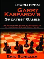Learn From Gary Kasparov's Greatest Games