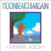 Moonbear's Bargain: with audio recording