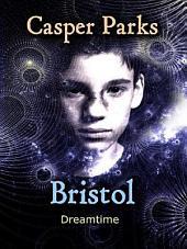Bristol: Dreamtime