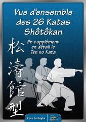 Vue d'ensemble des 26 Katas Shotokan: – avec vue en détails du Ten no kata –