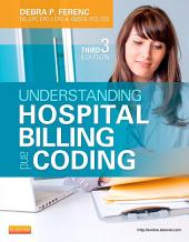 Understanding Hospital Billing and Coding: Edition 3