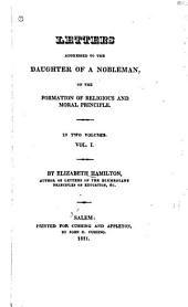 Letters Addressed to the Daughter of a Nobleman: On the Formation of the Religious and the Moral Principle, Volume 1