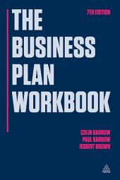 The Business Plan Workbook: Edition 7