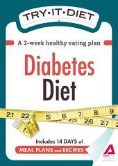 Try-It Diet: Diabetes Diet: A two-week healthy eating plan