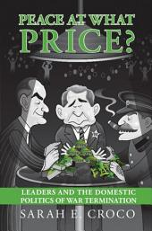 Peace at What Price?: Leader Culpability and the Domestic Politics of War Termination