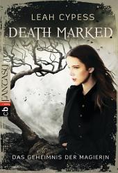 Death Marked - Das Geheimnis der Magierin: Band 2