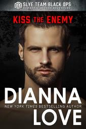 KISS THE ENEMY: Slye Temp Book 3