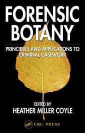 Forensic Botany: Principles and Applications to Criminal Casework