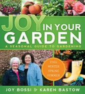 Joy In Your Garden: A Seasonal Guide to Gardening