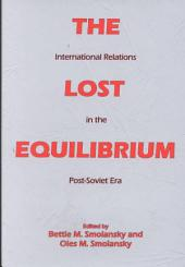 The Lost Equilibrium: International Relations in the Post-Soviet Era