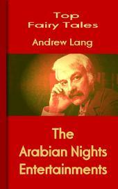 The Arabian Nights Entertainments: Top Fairy Tales