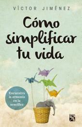 Cómo simplificar tu vida