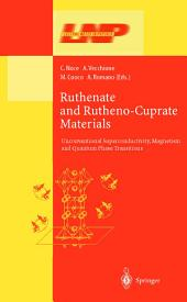 Ruthenate and Rutheno-Cuprate Materials: Unconventional Superconductivity, Magnetism and Quantum Phase Transitions