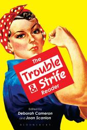 The Trouble and Strife Reader Ebook