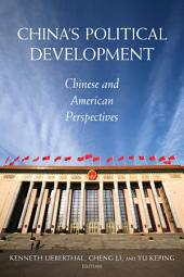 China's Political Development: Chinese and American Perspectives