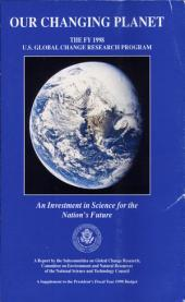 Our Changing Planet: The FY 1998 U. S. Global Change Research Program