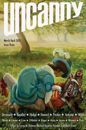 Uncanny Magazine Issue Three: March/April 2015