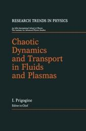 Chaotic Dynamics and Transport in Fluids and Plasmas