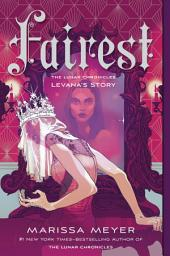 Fairest: The Lunar Chronicles: Levana's Story