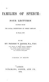 Families of Speech: Four Lectures Delivered Before the Royal Institution of Great Britain in March, 1869