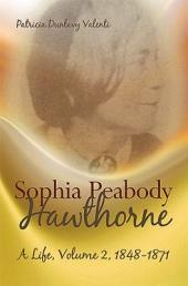 Sophia Peabody Hawthorne: A Life, Volume 2; Volumes 1848-1871