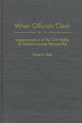 When Officials Clash: Implementation of the Civil Rights of Institutionalized Persons Act