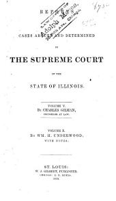 Reports of Cases Argued and Determined in the Supreme Court of the State of Illinois: Volume 10