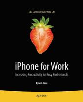 iPhone for Work: Increasing Productivity for Busy Professionals