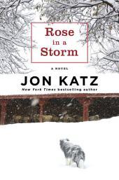 Rose in a Storm: A Novel