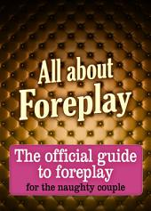 All about Foreplay