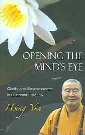 Opening the Mind's Eye: Clarity and Spaciousness in Buddhist Practice