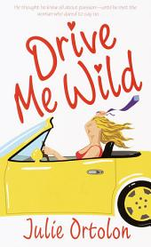 Drive Me Wild: A Loveswept Classic Romance
